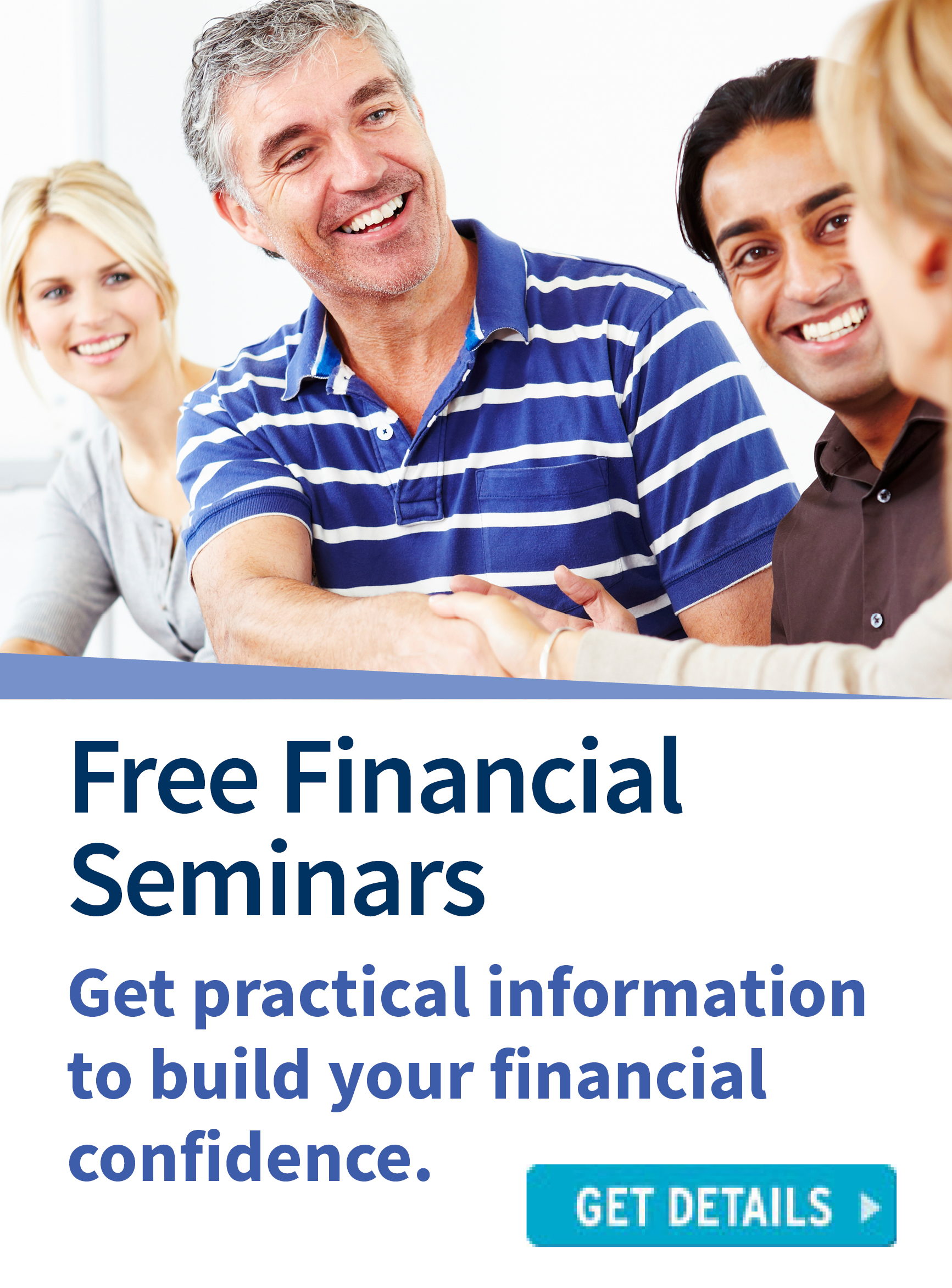 Free financial seminars. Get practical information to build your financial confidence.